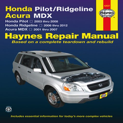 Honda Pilot 2003-2008, Ridgeline 2006-2012 & Acura MDX 2001-2007 Repair Manual (Haynes Repair Manual)