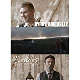 Buy Byrne and Kelly - Echoes: The Story