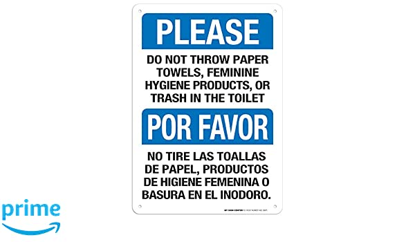 Please Do Not Throw Paper Towels or Feminine Products in Toilet Sign - 10