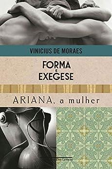 Forma e exegese e Ariana, a mulher por [Moraes, Vinicius de]