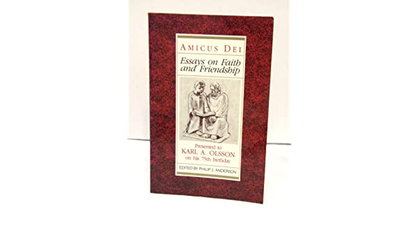 com amicus dei essays on faith and friendship com amicus dei essays on faith and friendship 9780910452670 philip anderson books