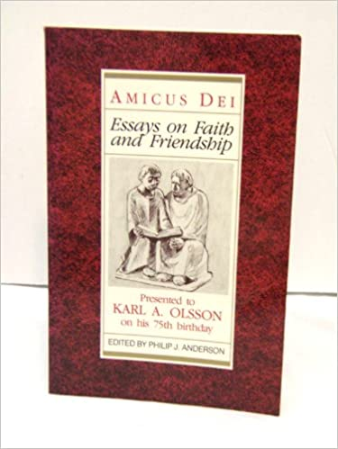 com amicus dei essays on faith and friendship  amicus dei essays on faith and friendship