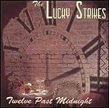Twelve Past Midnight by Lucky Strikes