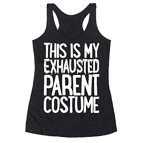 LookHUMAN This is My Exhausted Parent Costume Medium Heathered Black Women's Racerback Tank]()