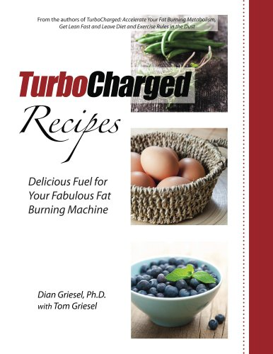 TurboCharged Recipes: Delicious Fuel for Your Fabulous Fat Burning Machine