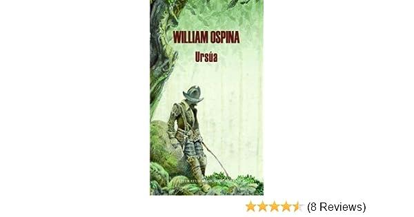 Ursua: William Ospina: 9789876582063: Amazon.com: Books