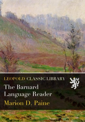 The Barnard Language Reader by Leopold Classic Library