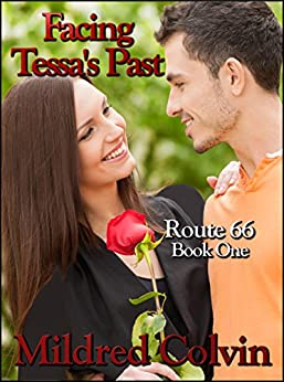 Facing Tessa's Past: Christian Contemporary Romance (Route 66 Book 1) by [Colvin, Mildred]