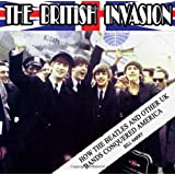 The British Invasion: How the Beatles and Other UK Bands Conquered America