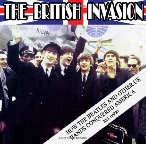 Read Online The British Invasion: How the Beatles and Other UK Bands Conquered America pdf epub