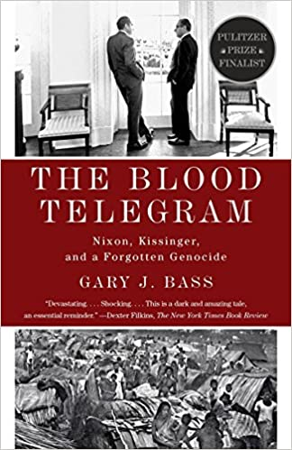 The Blood Telegram: Nixon, Kissinger, and a Forgotten Genocide: Gary