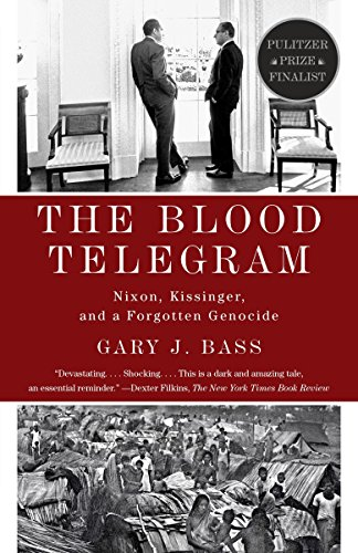 - The Blood Telegram: Nixon, Kissinger, and a Forgotten Genocide