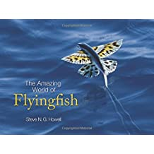 The Amazing World of Flyingfish by Steve N. G. Howell (13-Jul-2014) Hardcover