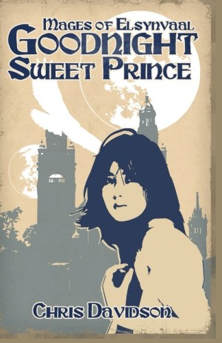 Read Online Goodnight, Sweet Prince: Mages of Elsynvaal ebook