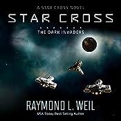 The Star Cross: The Dark Invaders | Raymond L. Weil