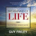 The Meaning of Life Speech by Guy Finley Narrated by Guy Finley
