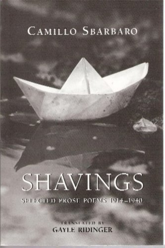 Shavings: Selected Prose Poems, 1914-1940 (Series Modern Italian Poets in Translation) by Brand: Chelsea Editions