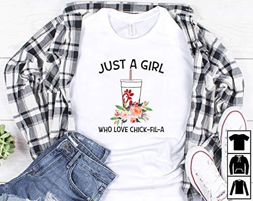 Just A Girl Chicken Flower Who Love Chick-fil-a T-Shirt Long T-Shirt Sweatshirt Hoodie -