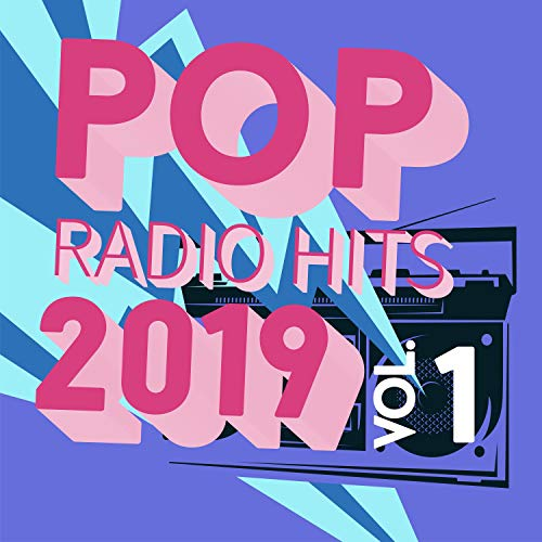 Pop Radio Hits 2019, Vol. 1