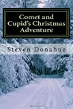 Comet and Cupid's Christmas Adventure, Steven Donahue, 1493705628