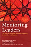 Mentoring Leaders, Elnora M. Gilfoyle and Ann Grady, 156900319X