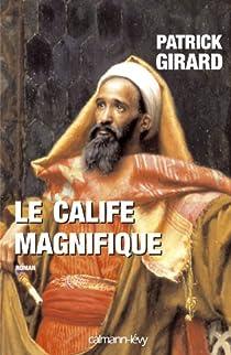 Le calife magnifique par Girard