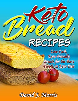 Keto Bread Recipes Low Carb Keto Friendly Breads For The Busy People On Keto Diet