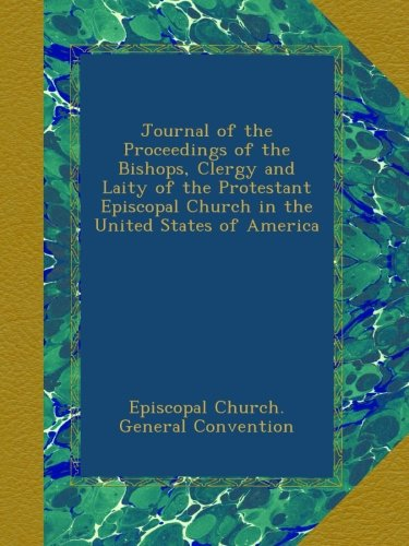Download Journal of the Proceedings of the Bishops, Clergy and Laity of the Protestant Episcopal Church in the United States of America ebook