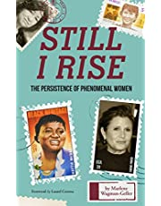 Still I Rise: (Biography of Strong Women, Feminist Gift and Gift for Teens, for Fans of The Book of Awesome Women)