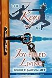 The Keys to Joy-Filled Living, Robert C. Jameson, 1600374670