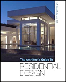 The Architects Guide to Residential Design Michael Malone