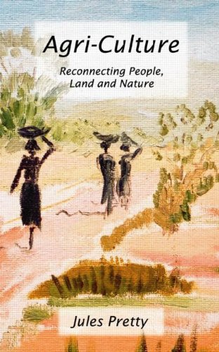 Agri-Culture: Reconnecting People, Land and Nature