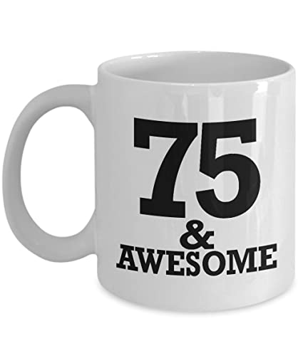 Gifts For 75 Year Old Man Coffee Mug
