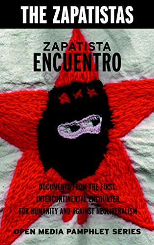 Zapatista Encuentro: Documents from the 1996 Encounter for Humanity and Against Neoliberalism (Open Media Series)