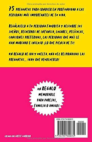 75 Preguntas Para Conocer Mejor A Mi Persona Favorita Un Regalo Para Parejas Familia Y Amigos Este Cuestionario Es Un Regalo Original Y Memorable Cumpleanos Bodas Spanish Edition Garrido Grete 9781794300835