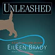 Unleashed: The Kate Turner, DVM Mysteries, Book 2 | Eileen Brady
