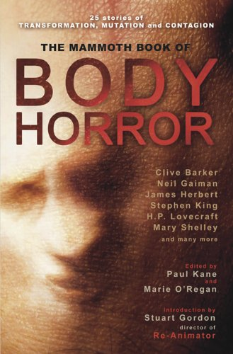 Download The Mammoth Book of Body Horror (Mammoth Books) pdf