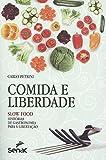 capa de Comida e Liberdade. Slow Food. Histórias de Gastronomia Para a Libertação