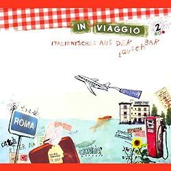In Viaggio (Italienisches aus der Lauschbar 2)