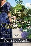 Jane Austen and the Archangel, Pamela Aares, 1478148136