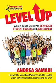 Level Up: A Brain-Based Strategy to Skyrocket Student Success and Achievement by [Samadi, Andrea]