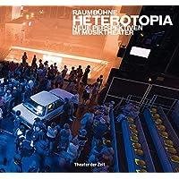 RAUMBÜHNE HETEROTOPIA: Neue Perspektiven im Musiktheater