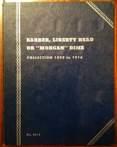 Barber, Liberty Head or Morgan Dime Whitman Coin Album, 1892-1916 ()