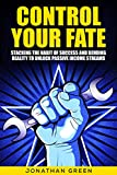 Control Your Fate: Stacking the Habit of Success and Bending Reality to Unlock Passive Income Streams (Serve No Master Book 2)