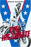 Evel Incarnate (tpb): The Life and Legend of Evel Knievel