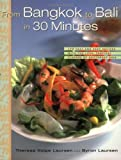 img - for From Bangkok to Bali in 30 Minutes: 165 Fast and Easy Recipes with the Lush, Tropical Flavors of Southeast Asia and the South Sea Islands (Non) by Theresa Volpe Laursen (2003-05-01) book / textbook / text book