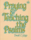 Download Praying and Teaching the Psalms (A Griggs Educational Resource) in PDF ePUB Free Online