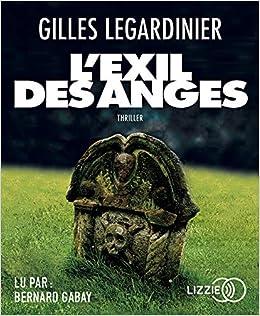 Amazon Fr L Exil Des Anges Gilles Legardinier Bernard