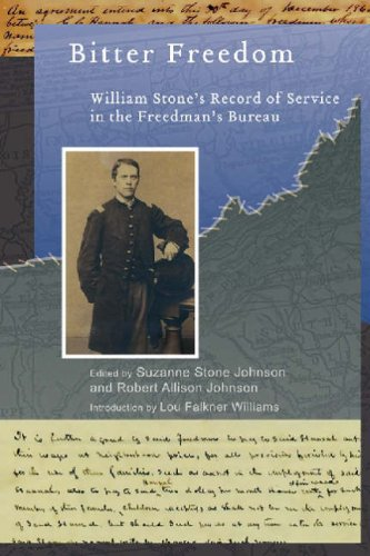 Bitter Freedom: William Stone's Record of Service in the Freedmen's Bureau