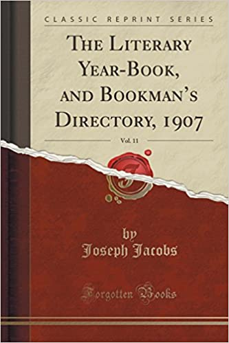 The Literary Year-Book, and Bookman's Directory, 1907, Vol  11